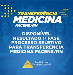 EDITAL REFERENTE À PRIMEIRA CHAMADA DO PROCESSO SELETIVO TRANSFERÊNCIA EXTERNA MEDICINA – FACENE/RN 2019.2