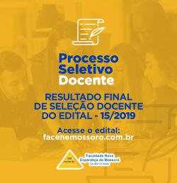 RESULTADO FINAL DE SELEÇÃO DOCENTE DO EDITAL 15/2019.