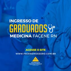 EDITAL REFERENTE À SEGUNDA CHAMADA DO PROCESSO SELETIVO PARA INGRESSO DE GRADUADOS 2020.1 – MEDICINA FACENE/RN