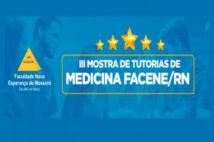 A FACENE/RN realizará virtualmente entre os dias 15 e 17 de junho a III MOSTRA DE TUTORIA DE MEDICINA