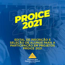 SELEÇÃO PARA PARTICIPAÇÃO DE ALUNOS DA FACENE/RN EM PROJETOS DE INICIAÇÃO CIENTÍFICA E DE EXTENSÃO (PROICE 2021)